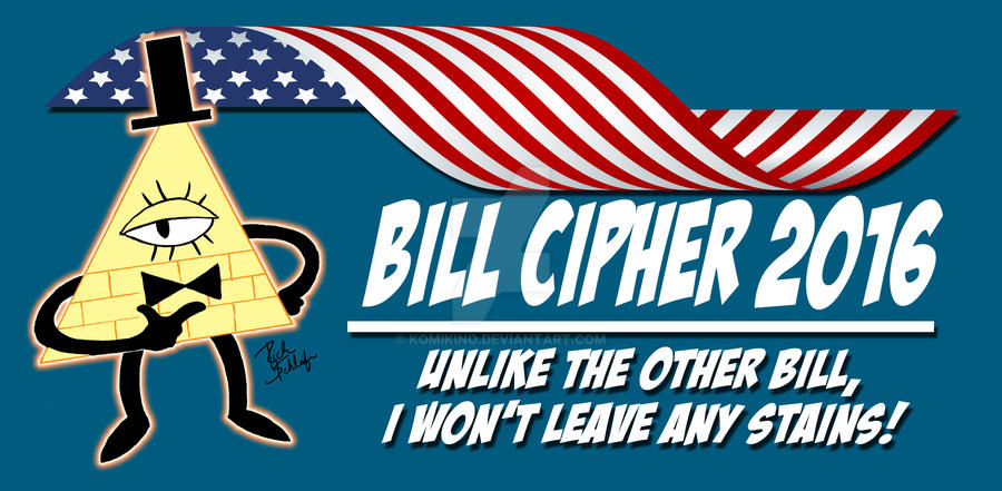 Bill Cipher for President 2016 #2 by Komikino