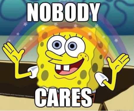 spongebob_meme_nobodycares_by_bloodycold