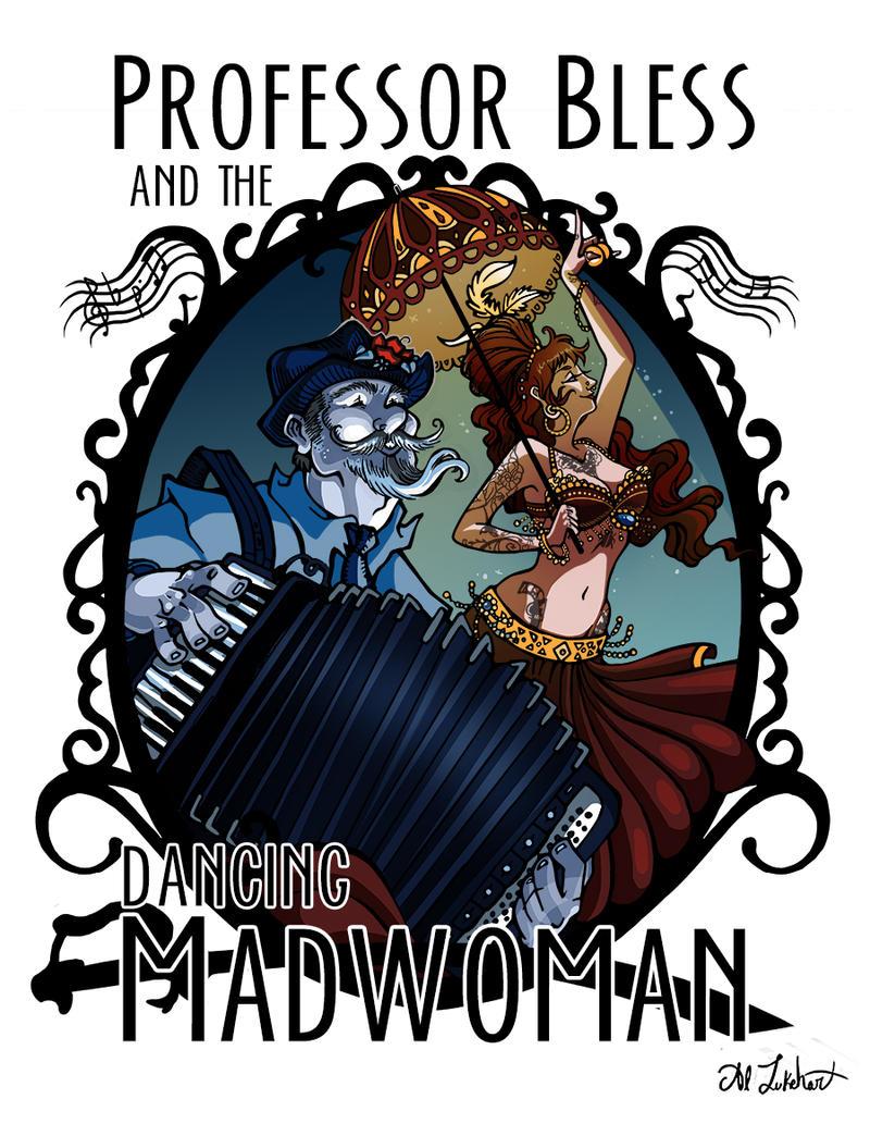 [Image: professor_bless_and_the_dancing_madwoman...6c5uoo.jpg]
