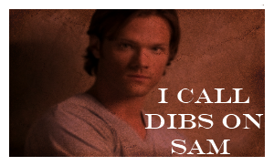 Dibs on Sam stamp by IFuckingHateDallas