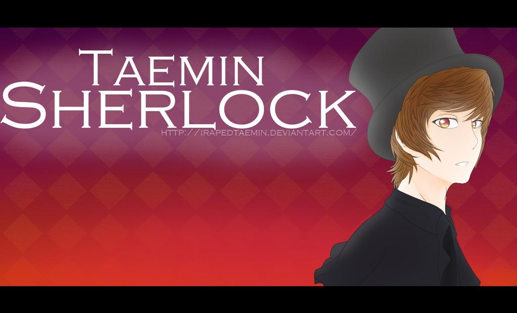 Taemin - Sherlock by IFuckingHateDallas
