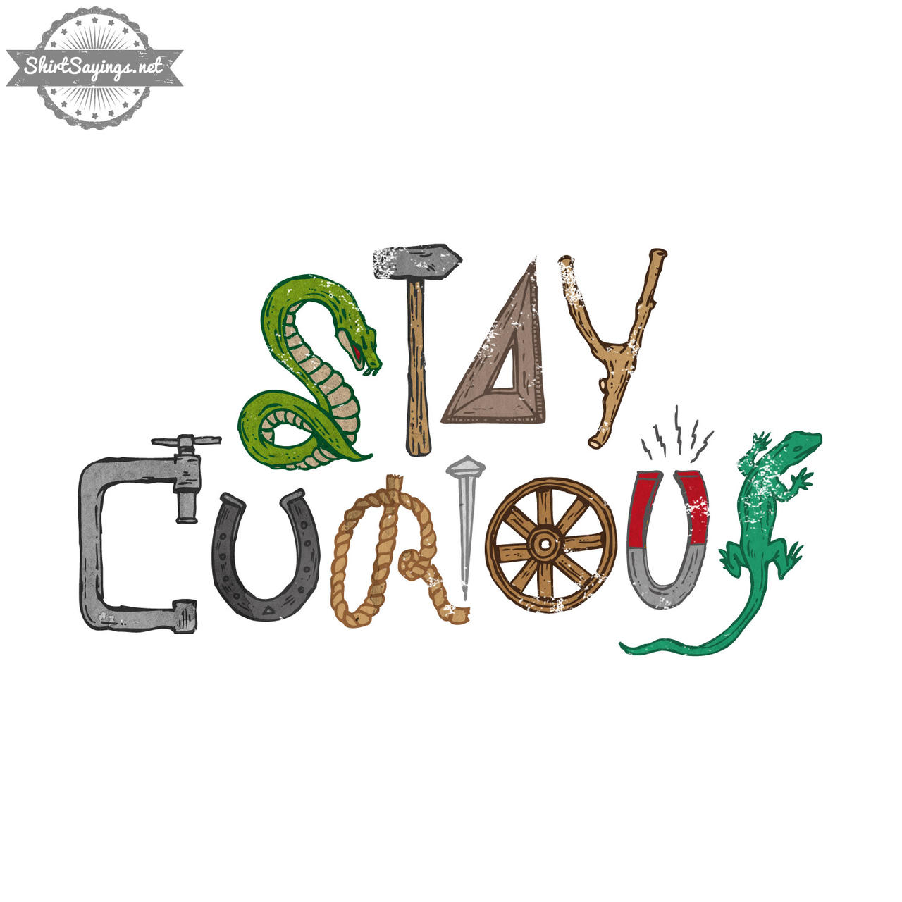 Stay Curious Close Up By ShirtSayings