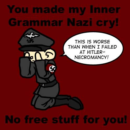 [Image: My_Inner_Grammar_Nazi_Cried_by_ZeKarmiSama.jpg]