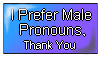 Male Pronouns, Please by Rainbow-Reverse