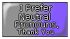 Neutral Pronouns, Please by Rainbow-Reverse