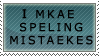 Spelling Mistakes by Faroreswind159