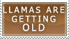 Llamas Are Getting Old Stamp by Faroreswind159
