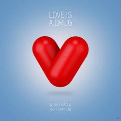 Love is a drug by Branieman