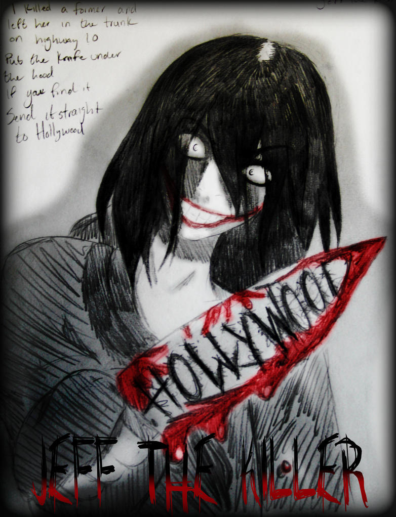 Jeff the Killer - Slay Hollywood by Gothchick1995