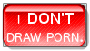 ''I DON'T Draw Porn'' Stamp. by KeisDen