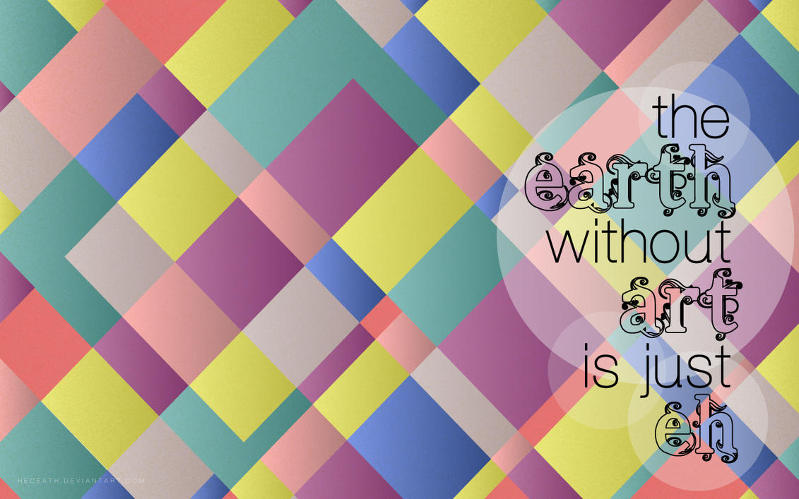 Colorful Abstract Art Quote Wallpaper By Heceath