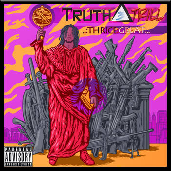 Truth Trill Thrice Great Cover 2.0