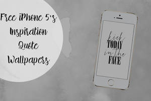 Free iPhone 5s Inspiration Quote Wallpapers by toxiclolley88
