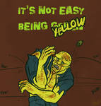It's not easy being yellow