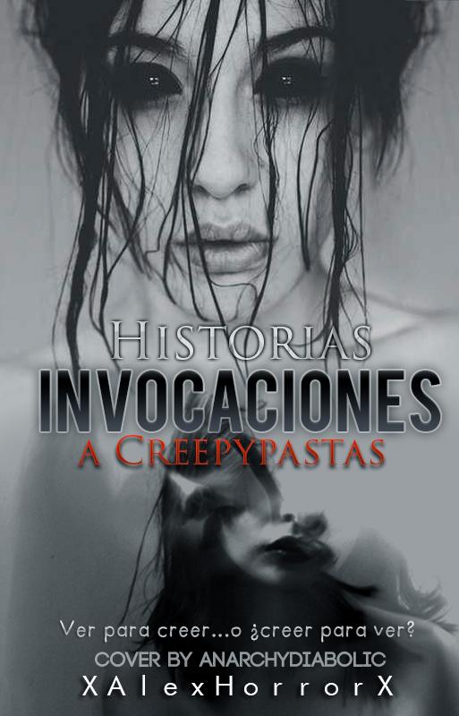 Historias,-Invocaciones-a-Creepypastas by PROFXNITY