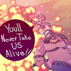You'll never take us alive by koyuki321