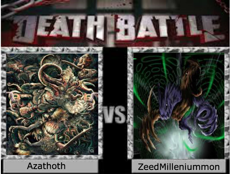 Azathoth Vs Cthulhu Azathoth vs ZeedMillen...