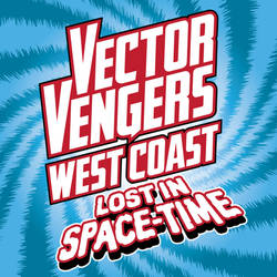Vector Vengers (West Coast): Lost in Space-Time