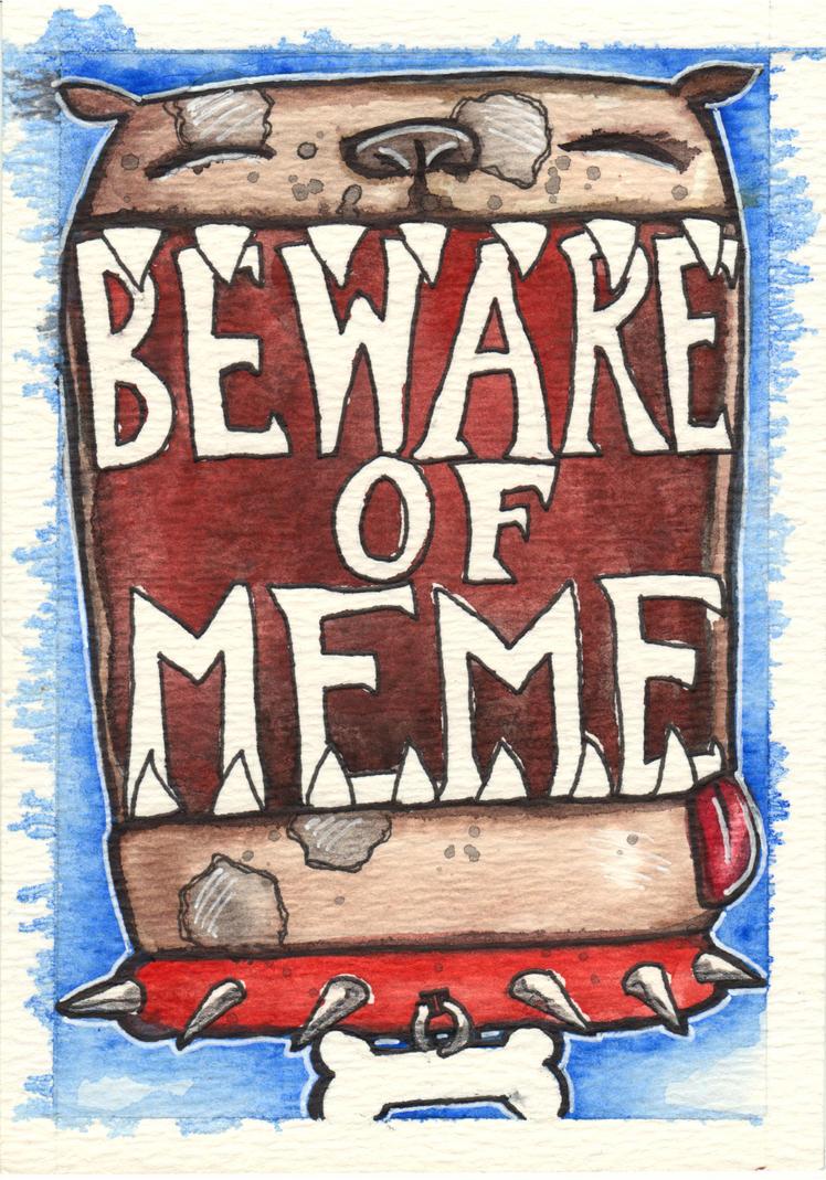 Beware of Meme - June Challenge - Day 1 by GillianIvy