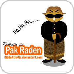 Tribute to Pak Raden