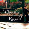 Where's rose? by poisonmarea