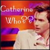 Catherine Who? by poisonmarea