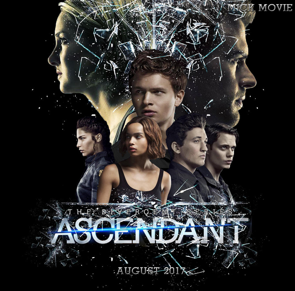 The Divergent Series Ascendant Fan Made by mickmovie on