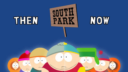 South Park - Then vs. Now by AlmightyDF