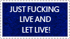 Live and Let Live Stamp by kingjules71