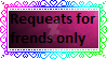 Stamp : Requests for frends only by Mimi-bozic