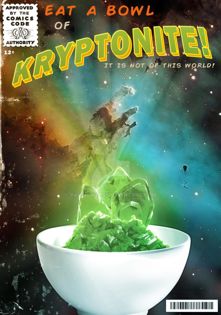 Eat a Bowl of Kryptonite by PaulWhipps