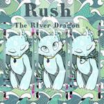 Rush The River Dragon