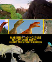 Biggest and Bizarre Dinosaurs