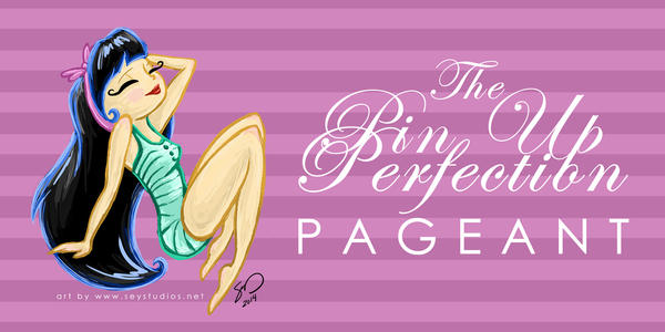 Pin Up Perfection Pageant 2014 by seystudios