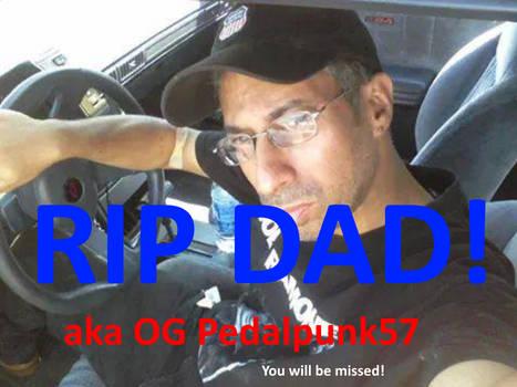 Rip Dad!