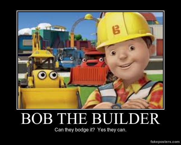 Bob The Builder Demotivational by mewmewspike on DeviantArt