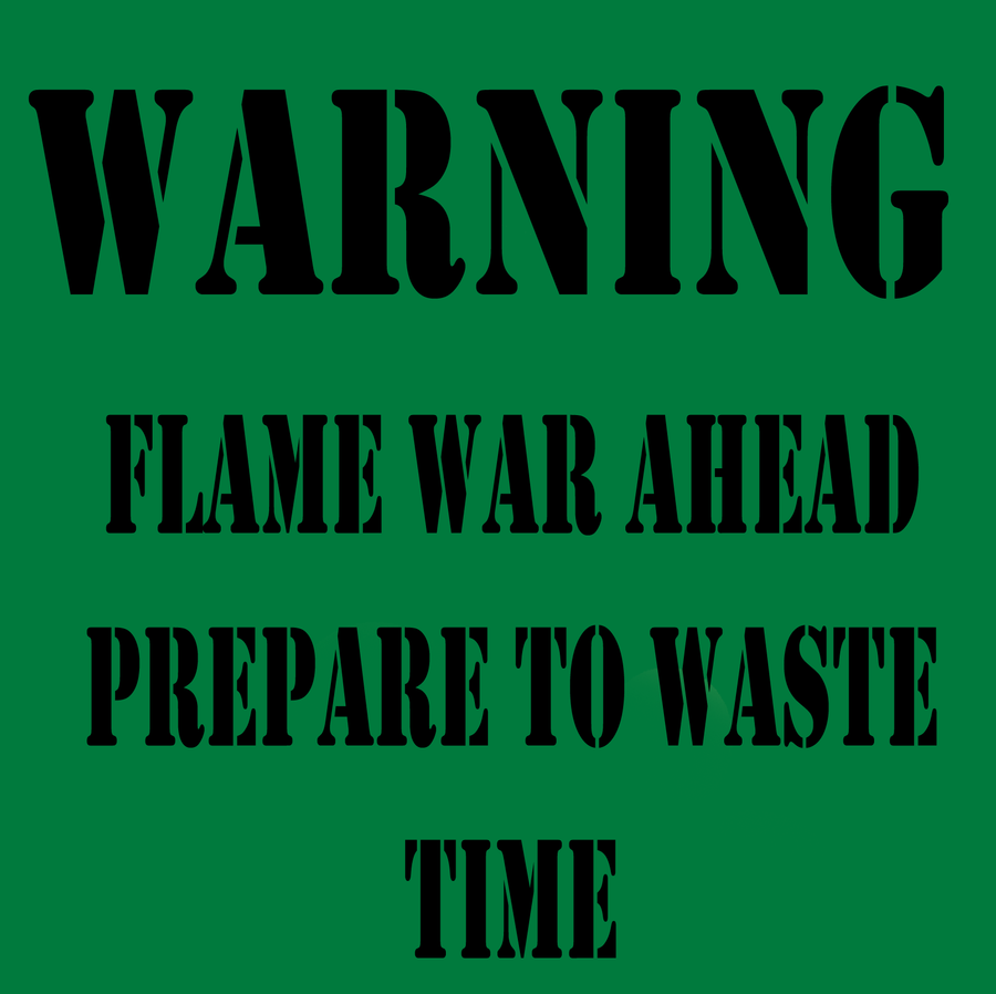 http://fc06.deviantart.net/fs71/i/2010/351/e/c/flame_war_warning_sign_by_party9999999-d352f5e.png