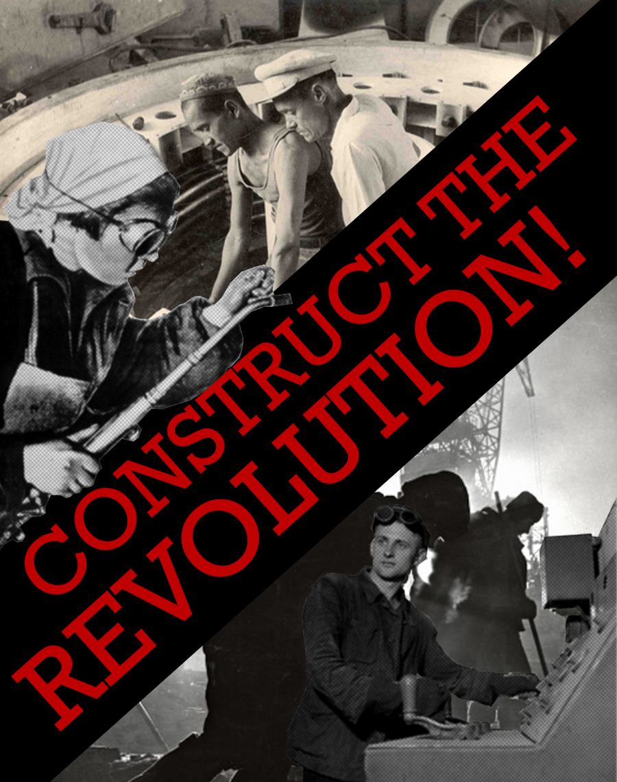 Construct the Revolution by Party9999999