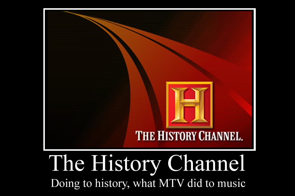 The history channel demotivator by party9999999 on deviantart