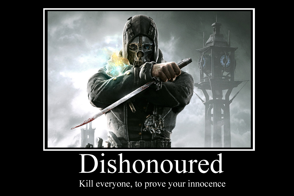 Dishonoured Demotivator by Party9999999