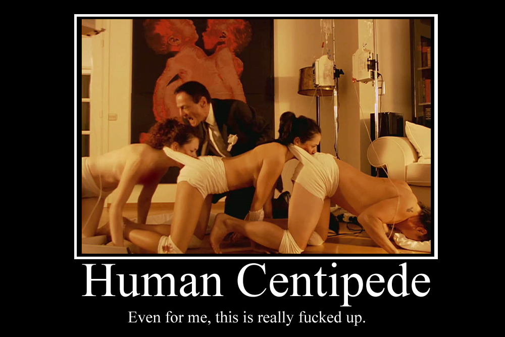 Human Centipede Demotivator By Party9999999