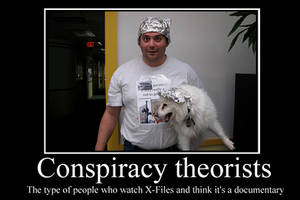 Conspiracy Theorists Demotivator by Party9999999