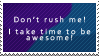 Don't rush me -stamp- by OneLoveDrew