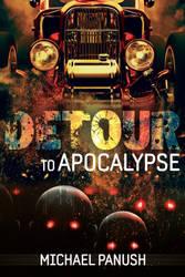 Detour to Apocalypse (Michael Panush)
