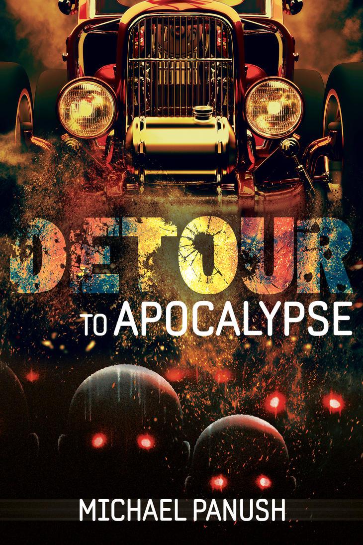 Detour to Apocalypse (Michael Panush) by EugeneTeplitsky