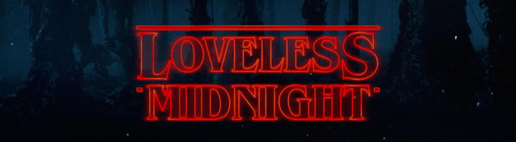 Loveless-midnight by MidnightExigent