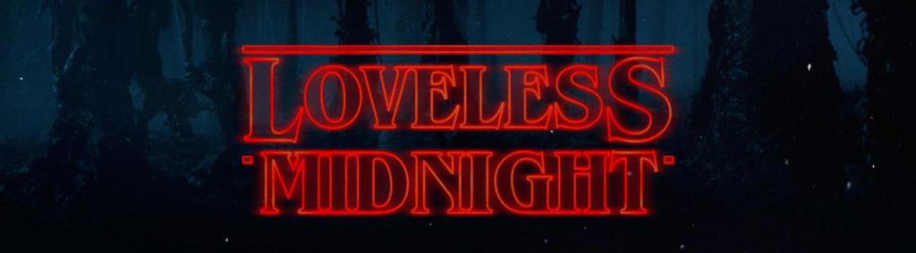 Loveless-midnight by MidnightExigent
