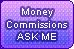 Money commissions Ask by aqua spirit22 d8my5kd
