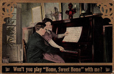 Won't You Play 'Home, Sweet Home' With Me? by Yesterdays-Paper