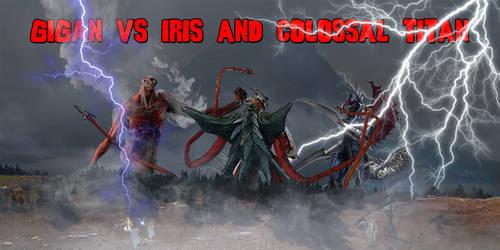 Gigan vs Iris and Colossal Titan